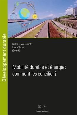 Mobilité durable et énergie : comment les concilier ? - Laura Sobra, Gilles Guerassimoff - Presses des Mines