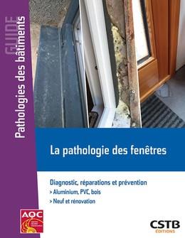 La pathologie des fenêtres - Sophie CUENOT, Hubert Lagier - CSTB