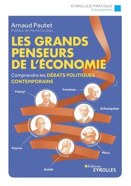 Les grands penseurs de l'économie - Arnaud Pautet - Eyrolles
