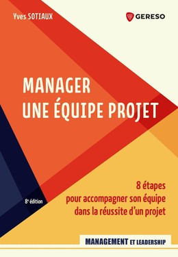 Manager une équipe projet - Yves Sotiaux - Gereso