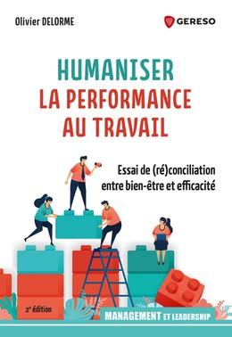 Humaniser la performance au travail - Olivier DELORME - Gereso