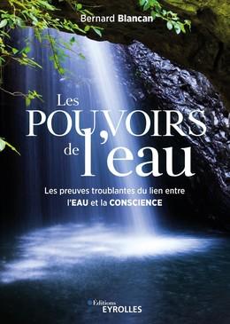 Les pouvoirs de l'eau - Bernard Blancan - Eyrolles