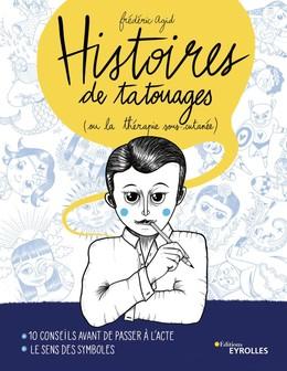 Histoires de tatouages - Frédéric Agid - Eyrolles