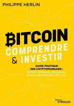 Bitcoin : comprendre et investir - Philippe Herlin - Eyrolles