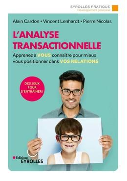 L'analyse transactionnelle - Pierre NICOLAS, Vincent LENHARDT, Alain Cardon - Eyrolles