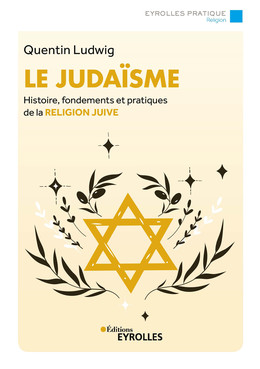 Le judaïsme - Quentin Ludwig - Eyrolles