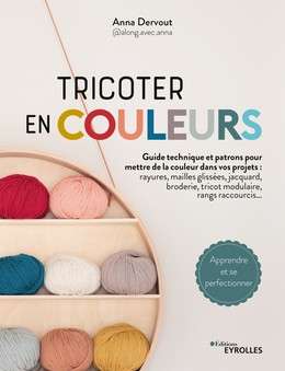 Tricoter en couleurs - Anna Dervout - Eyrolles