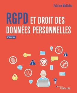 RGPD et droit des données personnelles - Fabrice Mattatia - Eyrolles