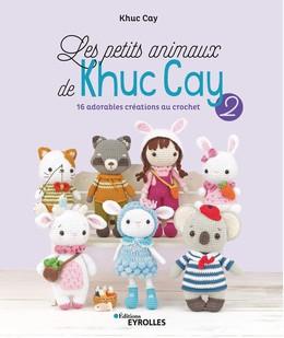 Les petits animaux de Khuc Cay 2 - Khuc Cay - Eyrolles