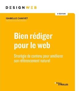 Bien rédiger pour le Web - 5e édition - Isabelle Canivet - Eyrolles