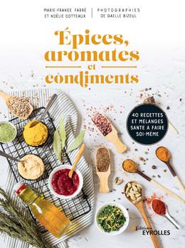 Épices, aromates et condiments - Marie-France Farré, Noëlie Cotteaux - Eyrolles